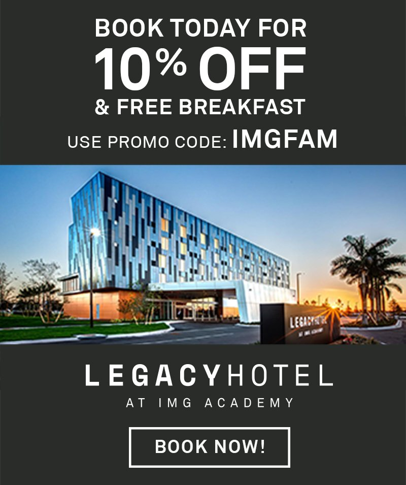 Book today for 10% off and free breakfast. Use promo code: IMGFAM. Legacy Hotel at IMG Academy, book now!