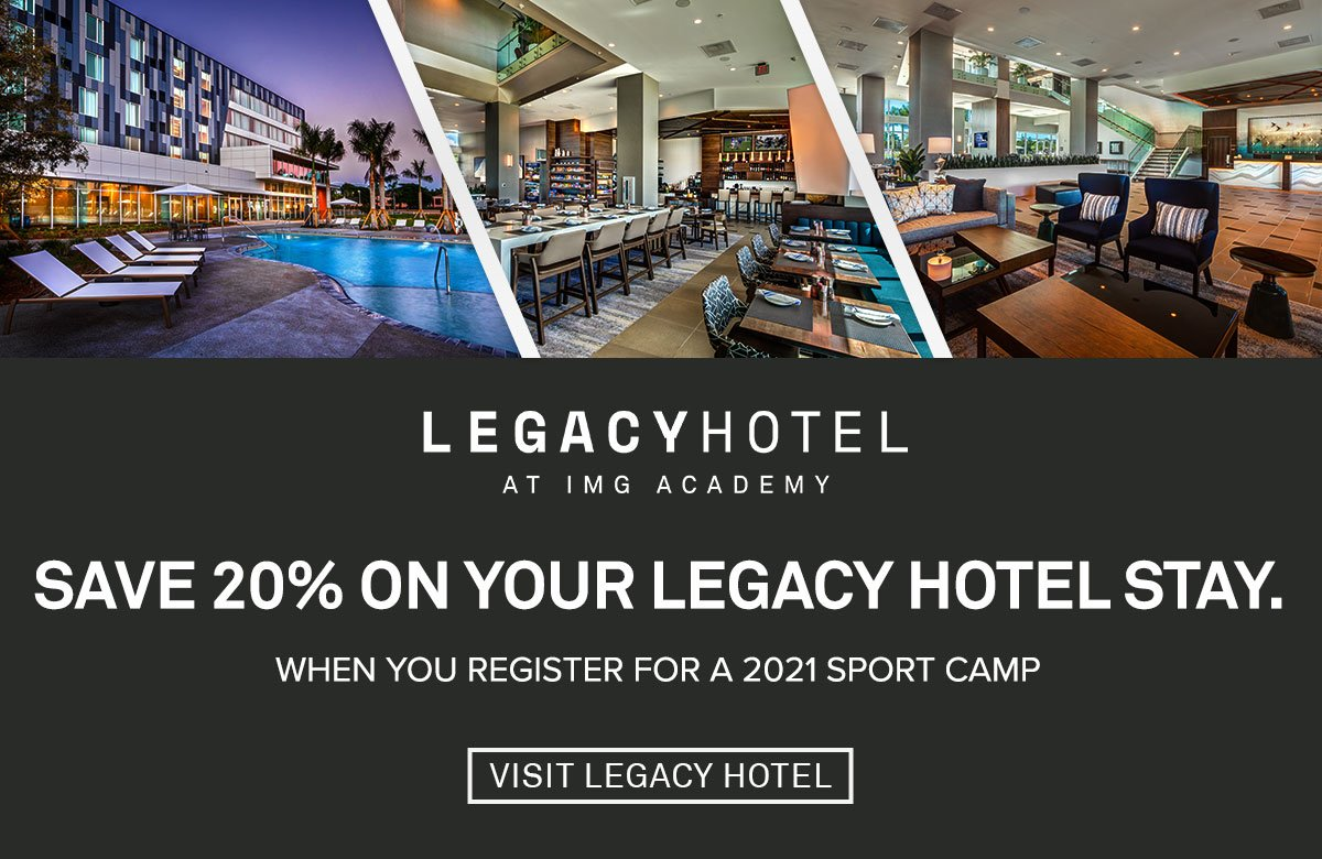 Save 20% on your Legacy Hotel stay when you register for a summer camp pass or 2021 sport camp