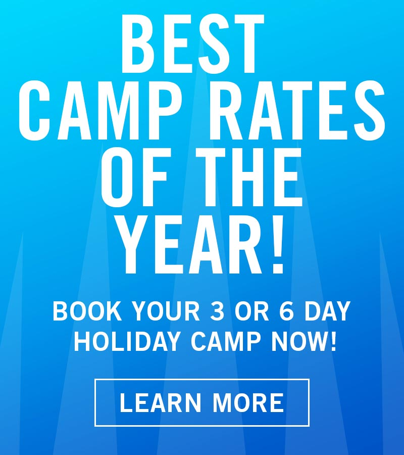 Best Camp Rates of the Year. Book a 3 or 6 day holiday camp now!