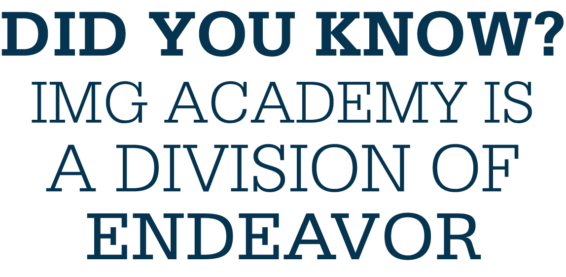 Did you know? IMG Academy is a division of Endeavor.